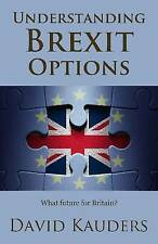 Understanding Brexit Options: What future for Britain?, Very Good Condition Book