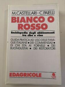 M. Castellari - C. Paielli - BIANCO O ROSSO gli abbinamenti tra cibo e vino