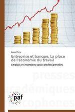 Entreprise et Banque. la Place de l'Economie du Travail by Pony Lucas (2014,...