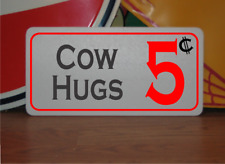 Cow Hugs 5 cents Metal Sign