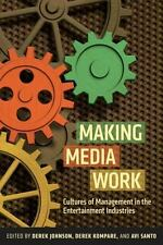 Making Media Work: Cultures of Management in the Entertainment Industries (Paper