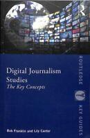 Digital Journalism Studies The Key Concepts by Bob Franklin 9781138223066