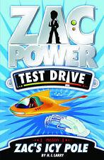 H.I. LARRY. ZAC POWER. TEST DRIVE. ZAC'S ICY POLE. 9781921502057