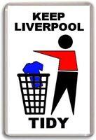 Liverpool FC, Keep Liverpool Tidy Fridge Magnet Free Postage