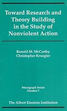 Toward research and theory building in the study of nonviolent action (Monograph