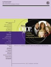How OJJDP Is Forming Partnerships and Finding Solutions by U. S Department...