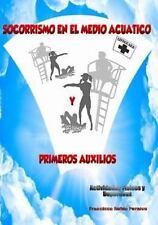Socorrismo en el Medio Cuatico y Primeros Auxilios : Atividades Fisicas y...