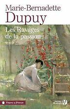 RAVAGES DE LA PASSION (TF) de MARIE-BERNADETTE DUPUY | Livre | état bon