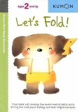 Kumon First Steps Workbooks: Let's Fold! by Kumon Staff (2005, Paperback,...