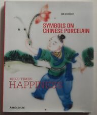 Symbols on Chinese Porcelain: 10.000 X Happiness by Eva Strober (Hardback, 2011)