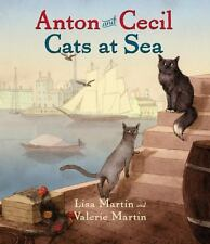 Anton and Cecil: Cats at Sea 2013 by Martin, Lisa; Martin, Valerie 16 Ex-library