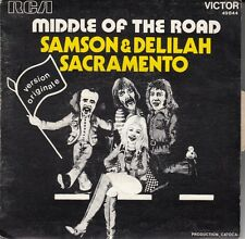 "45 T SP  MIDDLE OF THE ROAD  ""SAMSON & DELILAH""  & ""SACRAMENTO"""