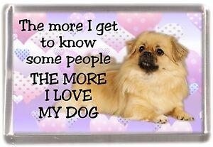 "Tibetan Spaniel Dog Fridge Magnet ""THE MORE I LOVE MY DOG"" by Starprint"