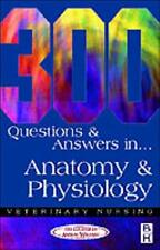 300 Questions and Answers in Anatomy and Physiology for Veterinary Nurses, 2e (.