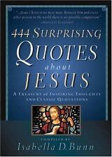 444 Surprising Quotes About Jesus: A Treasury of Inspiring Thoughts and Classic