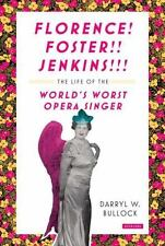 Florence Foster Jenkins: The Life of the World's Worst Opera Singer - HARDCOVER