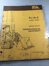 Fiat Allis Fl10c Loader Undercarriage Equipment Service Manual