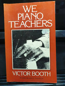 WE PIANO TEACHERS - Victor Booth