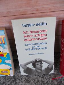 Ich Deserteur einer artigen Autistenrasse, von Birger Sellin, aus dem KiWi Verla