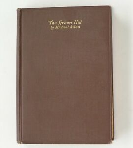 The Green Hat: A Romance for a Few People: Michael Arlen (1924, Hardcover)