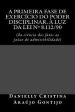 A Primeira Fase de Exercício Do Poder Disciplinar, à Luz Da Lei Nº 8. 112/90...