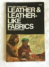 Vintage Everything About Sewing From Vogue Patterns Leather & Like Fabrics 1971