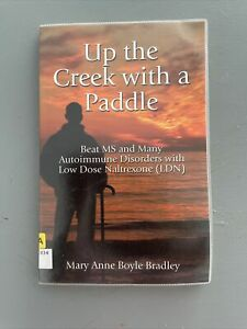Up the Creek with a Paddle: Beat MS and Man... by Bradley, Mary Anne B Paperback