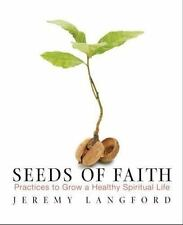 Seeds of Faith: Practices to Grow a Healthy Spiritual Life (Paperback or Softbac