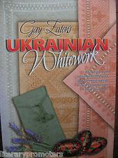 GAY EATON'S UKRAINIAN WHITEWORK A Luxuriant rich heritage Needlework