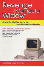 Revenge of the Computer Widow -- how to get what you want in life when computers