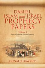 Daniel, Islam and Israel Prophecy Papers by Donald F. Hawkins (2013, Paperback)