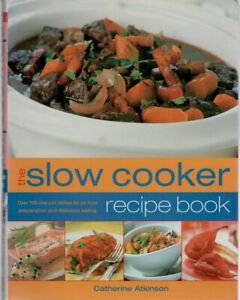 Cook Book - Quick & Easy Meal - The Slow Cooker Recipe Book - Catherine Atkinson