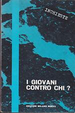 I giovani contro chi? attentati, scioperi. Milano Nuova, 1964 (Contestazione)