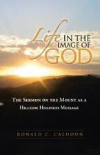 Life in the Image of God: The Sermon on the Mount as a Hillside Holiness Message