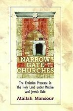 Narrow Gate Churches: The Christian Presence in the Holy Land under Muslim and J
