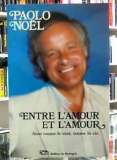 ENTRE L'AMOUR ET LA HAINE / ENTRE L'AMOUR ET L'AMOUR. BIOGRAPHIE DE PAOLO NOËL