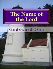 The Name of the Lord : The Strong Tower and Great Defence by Godsword Onu...