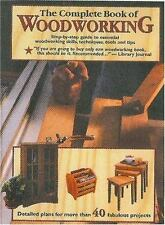 The Complete Book of Woodworking : Step-By-Step Guide to Essential...