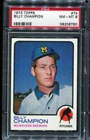 1973 Topps Baseball #74 BILLY CHAMPION Milwaukee Brewers PSA 8 NM-MT