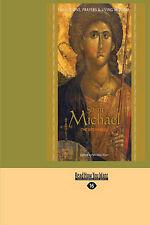 Saint Michael the Archangel: Devotion, Prayers & Living Wisdom by Mirabai Starr