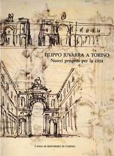 Griseri, Romano - FILIPPO JUVARRA A TORINO