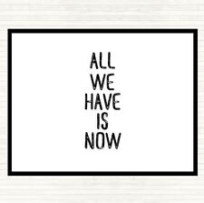 White Black All We Have Is Now Quote Mouse Mat Pad