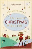 The Great Christmas Knit Off by Brown, Alexandra Paperback Book 978000759736