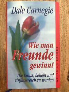 Dale Carnegie: Wie man Freunde gewinnt