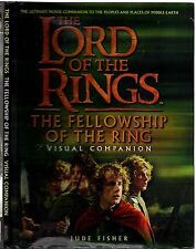 THE LORD OF THE RINGS: THE FELLOWSHIP OF THE RING VISUAL COMPANION - JUDE FISHER