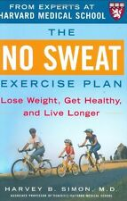 The No Sweat Exercise Plan (A Harvard Medical Scho