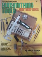 The Gun Digest Book of Gunsmithing Tools and Their Uses by John E. Traister 1980