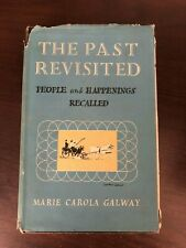 THE PAST REVISITED by MARIE CAROLA GALWAY - THE HARVILL PRESS - H/B D/W - 1953