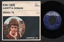 """7"""" KIKI DEE ASPETTA DOMANI / SENZA TE SANREMO 1965 BONGUSTO PALLAVICINI MASON"""