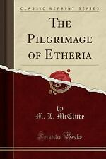 The Pilgrimage of Etheria (Classic Reprint) (Paperback or Softback)